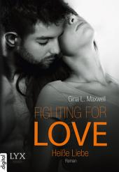 Fighting for Love - Heiße Liebe