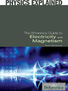 The Britannica Guide to Electricity and Magnetism PDF