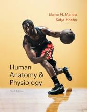 Human Anatomy & Physiology: Edition 10