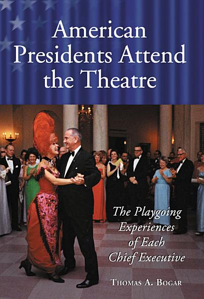 Download American Presidents Attend the Theatre Book