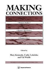 Making Connections: Women's Studies, Women's Movements, Women's Lives