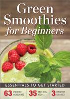 Green Smoothies for Beginners  Essentials to Get Started PDF