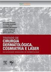 Tratado de Cirurgia Dermatológica, Cosmiatria e Laser da SBD-: Tratado de Cirurgia Dermatológica, Cosmiatria e Laser da SBD