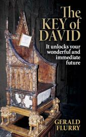 The Key of David: It unlocks your wonderful and immediate future!