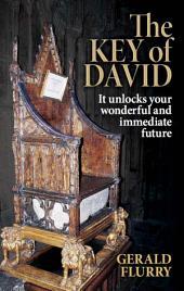 The Key of David: It unlocks your wonderful and immediate future!