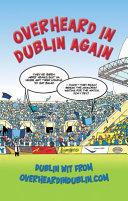 Overheard in Dublin Again