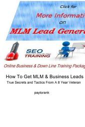 How To Get MLM & Business Leads: True Secrets and Tactics From A 8 Year Veteran
