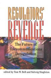 Regulators' Revenge: The Future of Telecommunications Deregulation