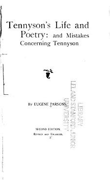 Tennyson s Life and Poetry  and Mistakes Concerning Tennyson PDF