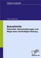 Biokraftstoffe - Potenziale, Herausforderungen und Wege einer nachhaltigen Nutzung