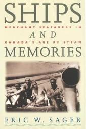 Ships and Memories: Merchant Seafarers in Canada's Age of Steam