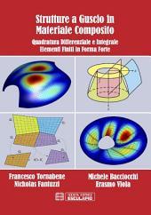 Strutture a Guscio in Materiale Composito: Quadratura Differenziale e Integrale. Elementi Finiti in Forma Forte
