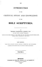 An Introduction to the Critical Study and Knowledge of the Holy Scriptures: Volume 1