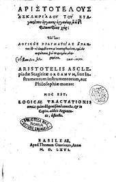 Aristotelous AsklL·piadou tou Stageiritou Organon organōn, L· hL· tL·s philosophias cheir tout'esti: LogikL·s pragmateias apanta: es to akribestaton epanōrtōmena, ... Aristotelis Asclepiadae Stagiritae Organum, siue Instrumentum instrumentorum, aut philosophiae manus: hoc est, Logicae tractationis omnia: quàm diligentissimè correcta, ..