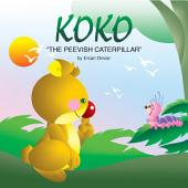KOKO: The Peevish Caterpillar