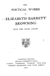 The Poetical Works of Elizabeth Barrett Browning: With Two Prose Essays