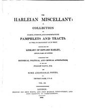 The Harleian Miscellany: A Collection of Scarce, Curious and Entertaining Pamphlets and Tracts ... Selected from the Library of Edward Harley, Volume 3