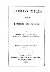 Christian Titles: A Series of Practical Meditations