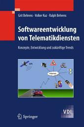 Softwareentwicklung von Telematikdiensten: Konzepte, Entwicklung und zukünftige Trends