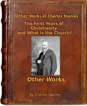 Works of Charles Stanley: The First Years of Christianity and What is the Church?