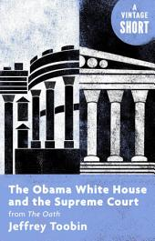 The Obama White House and the Supreme Court: from The Oath