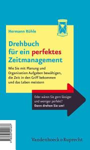 Drehbuch Fur Ein Perfektes Und Ein Chaotisches Zeitmanagement PDF