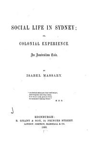 Social Life in Sydney, Or, Colonial Experience
