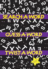 Search a Word, Guess a Word, Twist a Word