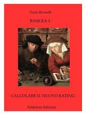BASILEA3 Calcolare il nuovo rating: LA STORIA E L'EVOLUZIONE DEL SISTEMA BANCARIO