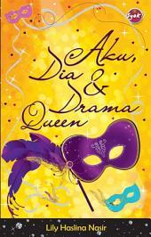 Aku, dia dan Drama Queen