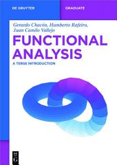 Functional Analysis: A Terse Introduction
