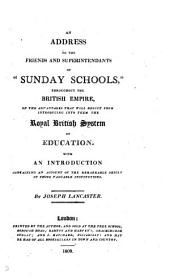 An address to the friends and superintendants of 'Sunday schools' ... on the advantages that with result from ... the Royal British system of education