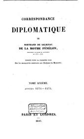 Correspondance diplomatique de Bertrand de Salignac de la Mothe Fénélon, ambassadeur de France en Angleterre de 1568 à 1575: Années 1574-1575, Volume6