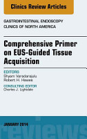 EUS Guided Tissue Acquisition  An Issue of Gastrointestinal Endoscopy Clinics  PDF
