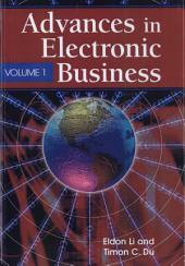 Advances in Electronic Business: Volume 1