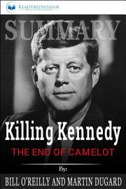 Summary  Killing Kennedy  The End Of Camelot