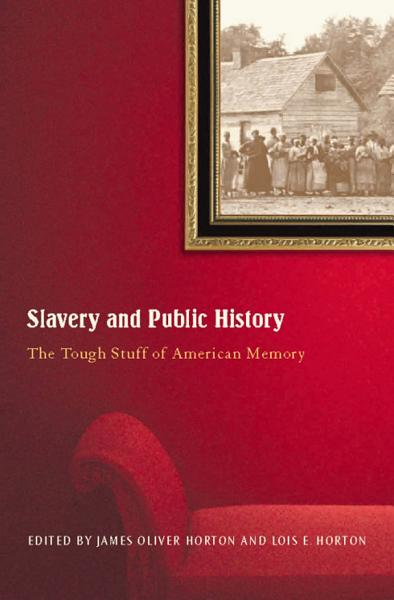 Download Slavery and Public History Book