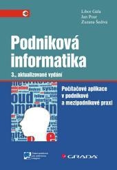 Podniková informatika: Počítačové aplikace v podnikové a mezipodnikové praxi - 3., aktualizované vydání