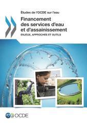Études de l'OCDE sur l'eau Financement des services d'eau et d'assainissement Enjeux, approches et outils: Enjeux, approches et outils