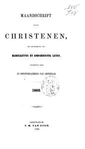 Maandschrift voor christenen ter bevordering van bijbelkennis en godsdienstig leven: Volume 1