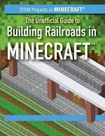 The Unofficial Guide to Building Railroads in Minecraft
