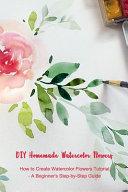 DIY Homemade Watercolor Flowers