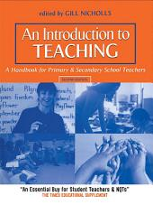 An Introduction to Teaching: A Handbook for Primary and Secondary School Teachers, Edition 2