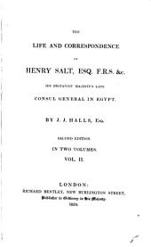 The Life and Correspondence of Henry Salt ... Consul General in Egypt: Volume 2