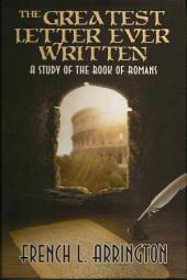 The Greatest Letter Ever Written: A Study of the Book of Romans