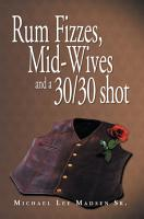 Rum Fizzes  Mid Wives and a 30 30 Shot PDF
