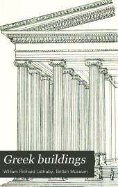 Greek Buildings: Represented by Fragments in the British Museum, Volumes 1-4