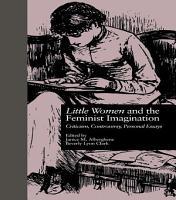 LITTLE WOMEN and THE FEMINIST IMAGINATION PDF