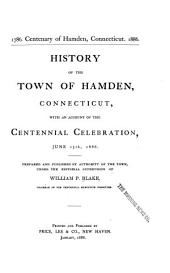 1786. Centenary of Hamden, Connecticut: 1886. History of the Town of Hamden, Connecticut, with an Account of the Centennial Celebration, June 15th, 1886