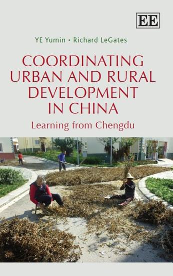 Coordinating Urban and Rural Development in China PDF